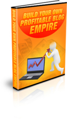 Product picture Build Your Own Profitable Blog Empire